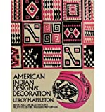 img - for American Indian Design & Decoration[ AMERICAN INDIAN DESIGN & DECORATION ] by Appleton, LeRoy H. (Author ) on Apr-01-1971 Paperback book / textbook / text book