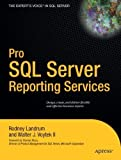 img - for Pro SQL Server Reporting Services by Rodney Landrum, Walter J. Voytek II (2004) Paperback book / textbook / text book