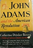 img - for John Adams and the American Revolution book / textbook / text book
