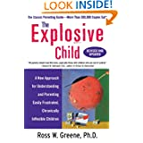 The Explosive Child: A New Approach for Understanding and Parenting Easily Frustrated, Chronically Inflexible...