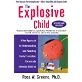 The Explosive Child: A New Approach for Understanding and Parenting Easily Frustrated, Chronically Inflexible Childrenby Ross Greene