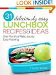 31 Deliciously Easy Lunchbox Recipes...