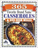 img - for 365 Brand Name Casseroles & One-Dish Meals book / textbook / text book