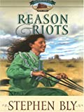 Reason and Riots (Homestead Series #3) (0786286857) by Stephen Bly