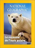 echange, troc Le Royaume de l'ours polaire - Collection National Geographic [VHS]