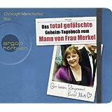 """Das total gef�lschte Geheim-Tagebuch vom Mann von Frau Merkelvon """"Christoph Maria Herbst"""""""