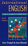 International English, 3Ed: A Guide to the Varieties of Standard English (The English Language Series) (0340586451) by Hannah, J