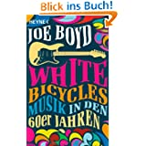 White Bicycles: Musik in den 60er Jahren