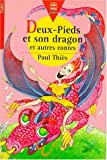 """Afficher """"Deux-pieds et son dragon et autres contes"""""""