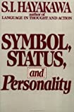 Symbol, Status, and Personality (0156876116) by Hayakawa, S.I.