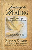 img - for Journey To Healing: Living Proof That Miracles Happen Today book / textbook / text book