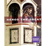 Herod the Great (Ancient Biographies) ~ Robert Green