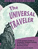 The Universal Traveller: A Guide to Creativity, Problem Solving & the Process of Reaching Goals (Crisp Professional Series) (1560520450) by Don Koberg