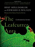 The Leafcutter Ants: Civilization by Instinct (0393338681) by Hölldobler, Bert