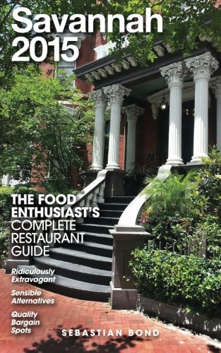Savannah - 2015 (The Food Enthusiast's Complete Restaurant Guide)