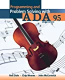 Programming And Problem Solving With Ada 95 (0763707929) by Nell B. Dale