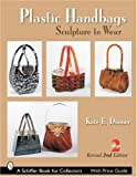 img - for Plastic Handbags: Sculpture To Wear (Schiffer Book for Collectors) book / textbook / text book