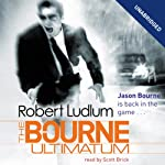 The Bourne Ultimatum: Jason Bourne Series, Book 3 (       UNABRIDGED) by Robert Ludlum Narrated by Scott Brick