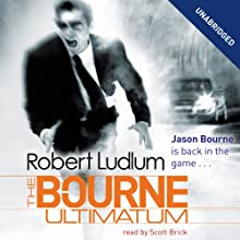 The Bourne Ultimatum: Jason Bourne Series, Book 3 Audiobook by Robert Ludlum Narrated by Scott Brick