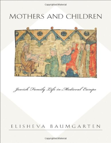 Mothers and Children: Jewish Family Life in Medieval...