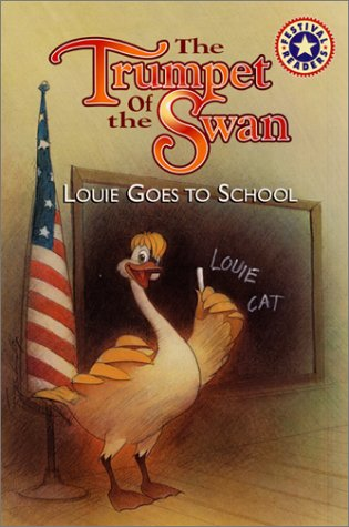 The Trumpet of the Swan: Louie Goes to School (Festival Readers)