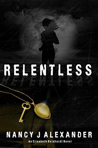 Free Kindle Book : Relentless (Elisabeth Reinhardt Book 1)