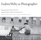 img - for Eudora Welty as Photographer book / textbook / text book