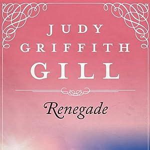 Renegade | [Judy G. Gill]