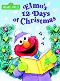 Elmos 12 Days of Christmas (Sesame Street) (Big Birds Favorites Board Books)