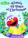 Elmos 12 Days of Christmas (Sesame Street) (Big Birds Favorites Board Books)