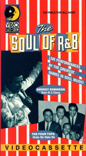 The Soul of R & B - Live Performances by the Greatest Names in Soul Music!