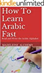 How To Learn Arabic Fast: Read and Wr...