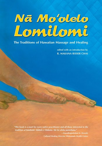 Na Mo'olelo Lomilomi: The Traditions of Hawaiian Massage...