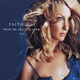 When the lights go down [Single-CD]by Faith Hill