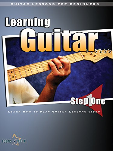 Guitar Lessons For Beginners : Learning Guitar Step 1 on Amazon Prime Instant Video UK
