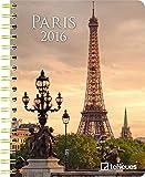 Buchkalender Paris 2016 Terminplaner Städte 2016 , 1 Woche 1 Seite 16,5 x 21,6 cm, farbige Spiralbindung