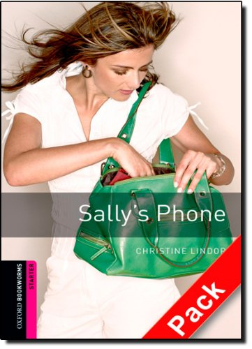 Oxford Bookworms Library: Oxford Bookworms Starters Sally's phone  CD Pack ED 08: 250 Headwords