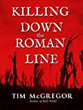 Killing Down the Roman Line