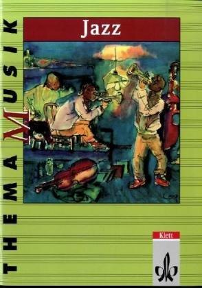 Thema Musik. Jazz. Schülerheft: Bausteine für einen vielseitigen Unterricht
