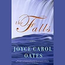 The Falls | Livre audio Auteur(s) : Joyce Carol Oates Narrateur(s) : Anna Fields