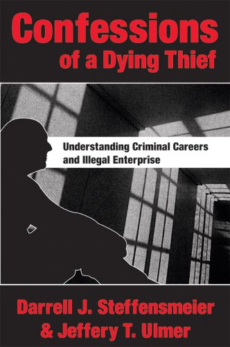 Confessions of a Dying Thief: Understanding Criminal...