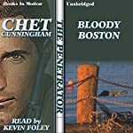 Bloody Boston: The Penetrator Series, Book 12   Chet Cunningham