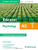 img - for Edexcel AS Psychology Student Unit Guide New Edition: Unit 2 Understanding the Individual (Edexcel As Psychology Unit 2) by Brain, Christine (2012) Paperback book / textbook / text book