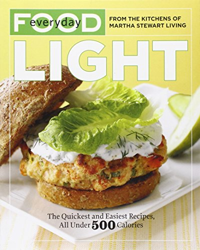 Everyday Food: Light: The Quickest and Easiest Recipes, All Under 500