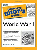 Complete Idiot's Guide to World War I (0028639022) by Alan Axelrod, Ph.D.