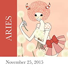 Aries: November 25, 2015  by Tali Edut, Ophira Edut Narrated by Lesa Wilson