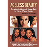 Ageless Beauty The Ultimate Skincare and Makeup Guide for Women and Teens of Color