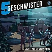 Angriff auf die Sternwarte (5 Geschwister 20)   Tobias Schuffenhauer