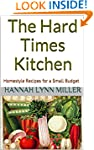 The Hard Times Kitchen: Homestyle Rec...