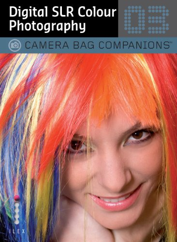 Digital SLR Colour Photography: Camera Bag Companions 3